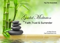 GM - Faith, Trust & Surrender Guided Meditation, Meditation for Beginners, Meditation, how to calm my mind, what is guided meditation, meditations based on a course in miracles, help me find peace, where is god, Robin Duncan meditations, need help in calming my mind, help with worry, meditations and a course in miracles, ACIM Meditations, Help me to meditate, Guided Meditation for sleep, Meditation for anxiety, Meditation for Stress, Guided visualization Meditation, Guided visualization, Guided meditation for faith, Guided meditation for trust, Guided meditation for surrender, Guided meditation for Faith Trust & Surrender, Guided meditation Faith, Guided meditation trust, Guided meditation surrender, lost faith. no trust, difficulties with trust, surrendering myslef