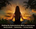 Healing the Subconscious Mind for Deep Inner Healing - 12 Rounds of Healing Hypnosis hypnosis, robin duncan, guided meditation, hypnosis for healing, self hypnosis, how to hypnotize, what is hypnosis, how to meditate, what is meditation, a course in miracles and mediation, prayer and meditation, deep inner healing