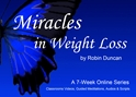 Miracles in Weight Loss Series-7 Wks a course in weight loss, a course in miracles and weight loss, spiritual weight loss, spiritual weight loss programs, spritiual weight loss books, guided meditations and a course in miracles, guided meditations for weight loss, losing weight after 50, losing weight quotes, guided meditation for emotional eating, guided meditations for sleep, meditation weight loss, spiritual weight loss retreat, spiritual weight loss online program, weight loss surgery, weight loss and cancer, weight loss and diabetes, weight loss and hair loss, weight loss and eft, weight loss eft script, weight loss eft video, weight loss faster eft, weight loss emotions, weight loss emotional eating, weight loss emotional side effects, weight loss emotional issues,
